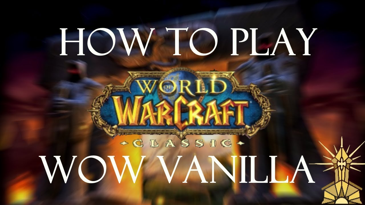 Best Vanilla Wow Private Server 2020 How to play WoW Vanilla private servers! (Light's Hope)   YouTube