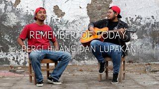 PERGI HILANG DAN LUPAKAN - Remember Of Today (Cover Bayu Kurniawan & Hajar Widi)