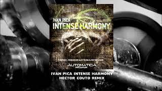 IVAN PICA - INTENSE HARMONY (HECTOR COUTO REMIX)