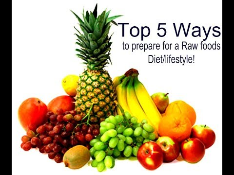 TOP 5 WAYS to prepare for a Raw foods Diet/lifestyle!!!
