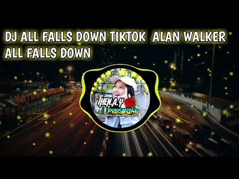 dj-all-falls-down-tiktok-alan-walker-all-falls-down