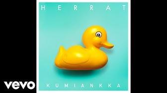 Herrat - Kumiankka (Audio)