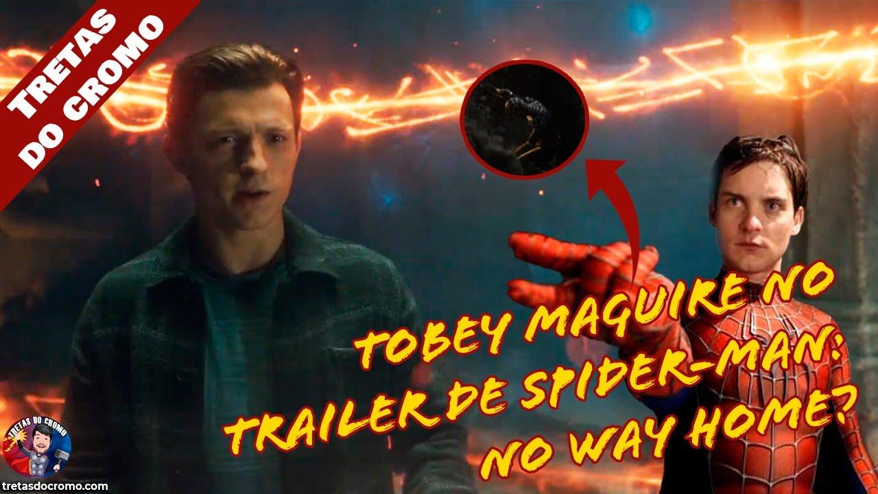 Tobey Maguire no Trailer do Spider-Man: No Way Home? Teoria Explicada