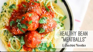 Healthy  Meatball Recipe with Beans & Zucchini Noodles