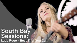 South Bay Sessions: Sarah Rogo - Best That You Can
