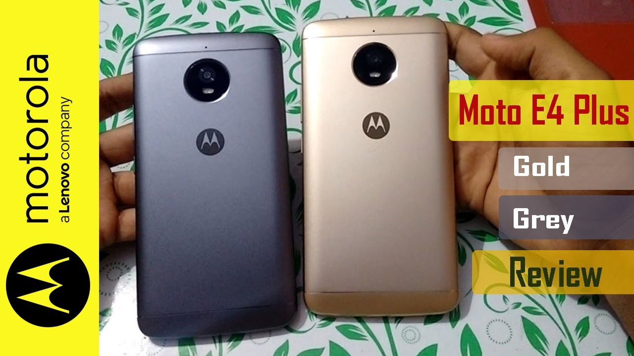 Moto E4 Plus - Grey and Gold Variant Review and Comparison - YouTube