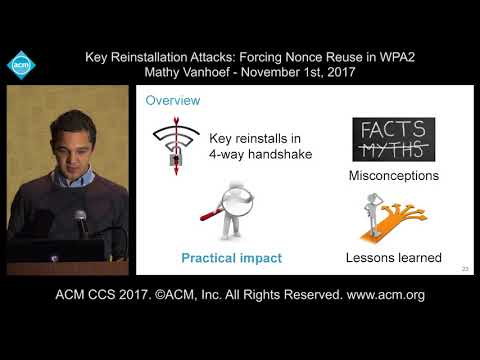 ACM CCS 2017 - Key Reinstallation Attacks: Forcing Nonce Reuse in WPA2 - Mathy Vanhoef