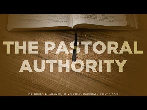 The Pastoral Authority - Dr. Benny M. Abante, Jr.