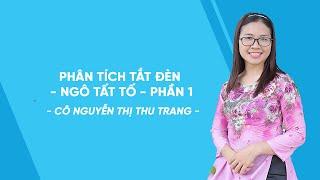 Phân tích Tắt đèn - Ngô Tất Tố - Phần 1 - Ôn luyện Ngữ văn 8 - Cô Nguyễn Thị Thu Trang