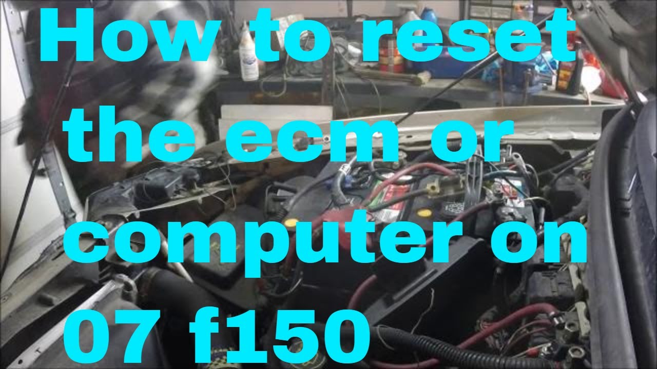 How To Reset Ecm >> How To Reset The Ecm Or Computer On 07 F 150 5 4