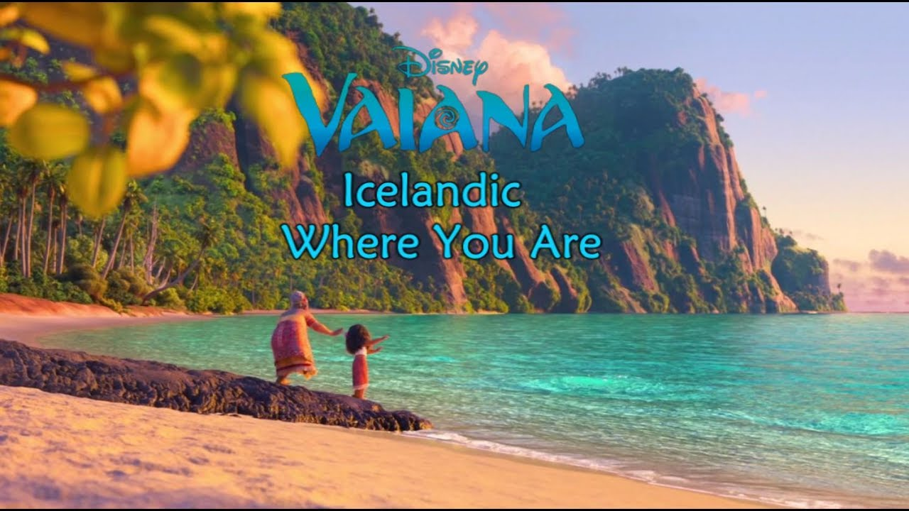 Download Moana/Vaiana - Where You Are (Icelandic S+T)