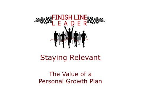 Finish Line Leader - Staying Relevant the value of a personal growth plan