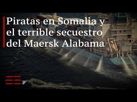 Piratas en Somalia | El terrible secuestro del Maersk Alabama