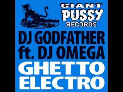 DJ Godfather - Ghetto Electro (feat. DJ Omega) (Original)