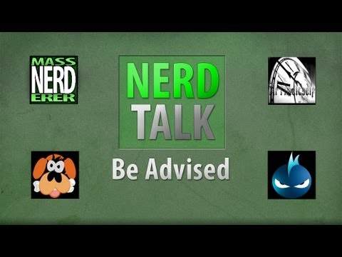 Nerd Talk: Be Advised - YTs Effect of Gaming, Playstyles, &