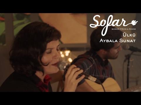 Ülkü Aybala Sunat - İhtimaller | Sofar Istanbul