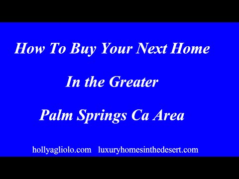 How To Buy Your Next Home In the Palm Springs Ca Area