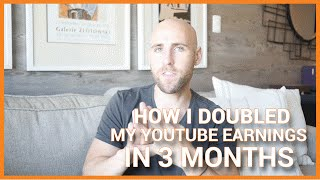 How I DOUBLED My YouTube Earnings In 3 Months ($1000 to $2000 per month)