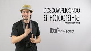 #3 - Videoaula  para iniciantes na fotografia - Descomplicando a Fotografia
