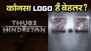 Which LOGO Is The BEST? | Thugs Of Hindostan V/s 2.0 | Aamir Khan | Rajnikanth | Akshay Kumar