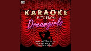 Hard to Say Goodbye My Love (In the Style of Dreamgirls) (Karaoke Version)
