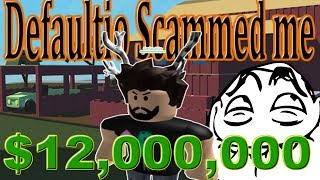 Defaultio Scammed Us $12,000,000 : Lumber Tycoon 2 | RoBlox