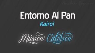 Entorno Al Pan - Kairoi