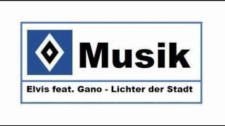HSV Musik : # 69 » Elvis feat. Gano - Lichter der Stadt «