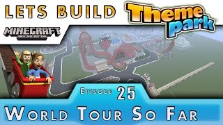 Minecraft :: Lets Build A Theme Park :: World Tour So Far :: E25