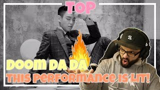 T.O.P - Doom DaDa, this performance was insane! **Live Performance Reaction**