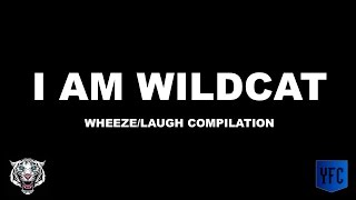 i am wildcat laughing wheezing compilation best of i am wildcat