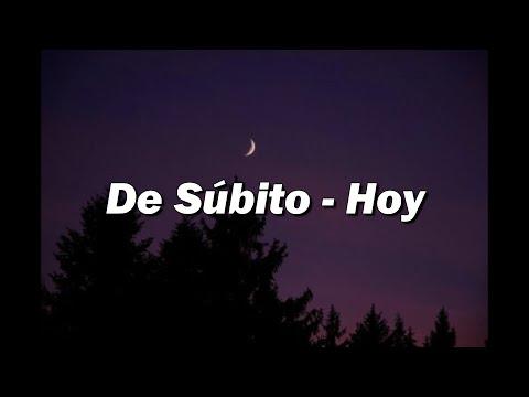 De Súbito - Hoy  (LETRA)