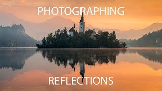 Photograph Reflections | Landscape Photography Tips