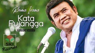 Rhoma Irama - Kata Pujangga (Karaoke Version)