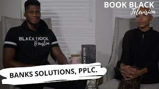 Book Black Tv w/ Black Book Houston ft Banks Solutions, PPLC.