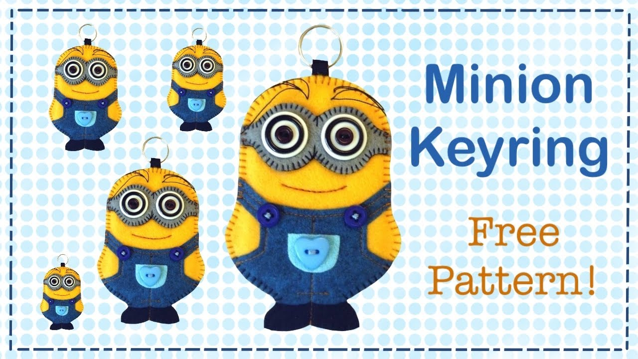 DIY Minion keyring in felt with Free pattern by Lisa Pay - YouTube
