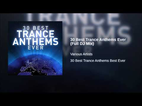 30 Best Trance Anthems Ever (Full DJ Mix)