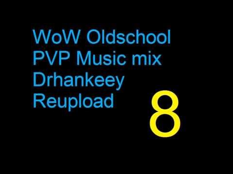 WoW - Oldschool PVP Music [Vol.8] - Drhankeey REUPLOAD