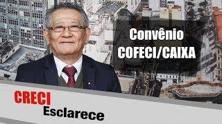 Convênio COFECI/CAIXA - CRECI Esclarece 301