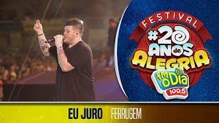 Eu Juro - Ferrugem (Festival 20 anos de Alegria)