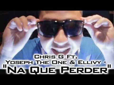 Chris G Ft. Yoseph The One & Ellivy - Na Que Perder (Original)