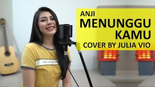 MENUNGGU KAMU ANJI COVER BY JULIA VIO MP3