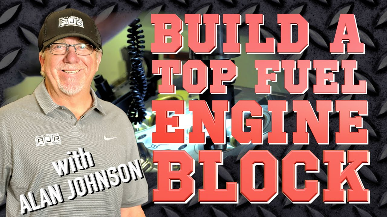 How To Build A Top Fuel Engine Block With Alan Johnson Youtube