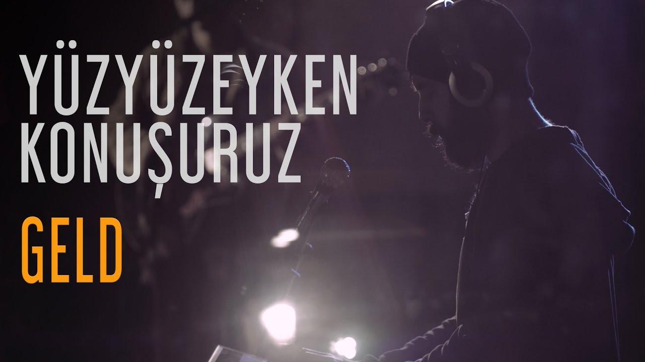 Download Yüzyüzeyken Konuşuruz - Geld (Fadeout İstanbul Live)