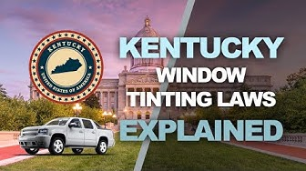 Kentucky Window Tinting Law - What You Need to Know for 2019 and 2020