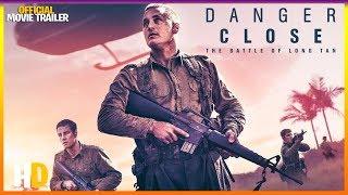 Danger Close: The Battle Of Long Tan (2019)   OFFICIAL MOVIE TRAILER