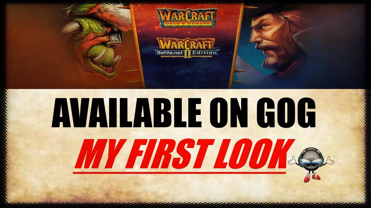 Warcraft 1 & Warcraft 2 Now On GOG And It's Awesome!