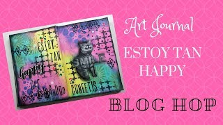 Art Journal Mixed Media Estoy tan Happy Blog HOP