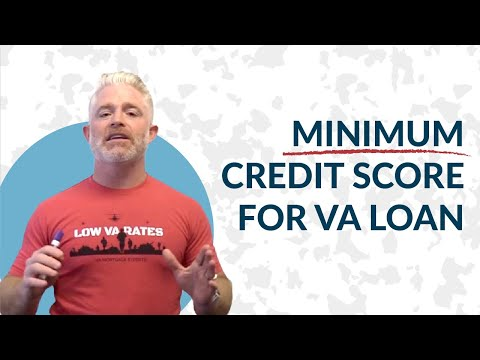Minimum Credit Score for VA Loan | VA Loan Requirements