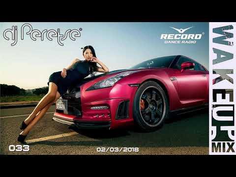 Record Radio WakeUp Mix #033 By DJ Peretse 🌶 [mashup 02/02/2018]